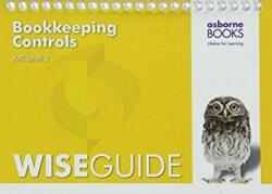 AAT Bookkeeping Controls - Wise Guide (ISBN: 9781911198024)