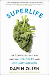 Superlife - The 5 Forces That Will Make You Healthy, Fit, and Eternally Awesome (ISBN: 9780062297198)