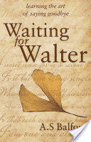 Waiting for Walter - A. S. Balfour (ISBN: 9781785899119)