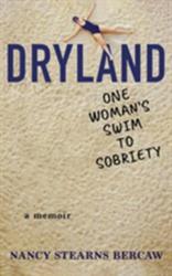 Dryland - One Woman's Swim to Sobriety (ISBN: 9781503942950)