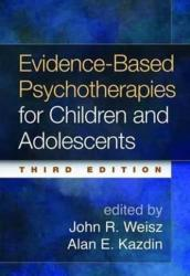 Evidence-Based Psychotherapies for Children and Adolescents (ISBN: 9781462522699)