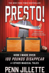 Presto! - How I Made Over 100 Pounds Disappear and Other Magical Tales (ISBN: 9781501139529)