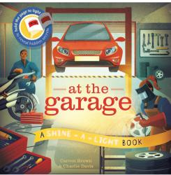 At The Garage : A shine-a-light book (ISBN: 9781782404965)