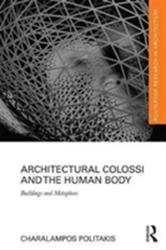 Architectural Colossi and the Human Body - Buildings and Metaphors (ISBN: 9781138201170)