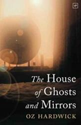 House of Ghosts and Mirrors (ISBN: 9781908853851)