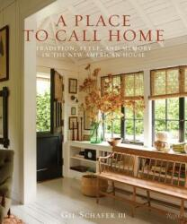 Place to Call Home - Gil Schafer III, Eric Piasecki (ISBN: 9780847860210)