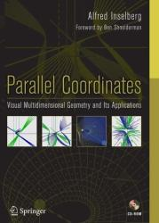 Parallel Coordinates - Visual Multidimensional Geometry and Its Applications (2009)
