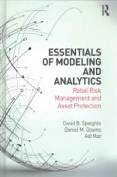 Essentials of Modeling and Analytics - Retail Risk Management and Asset Protection (ISBN: 9781498774024)