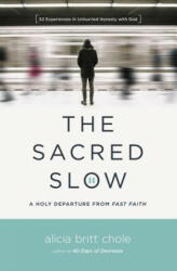 Sacred Slow - A Holy Departure From Fast Faith (ISBN: 9780718094300)