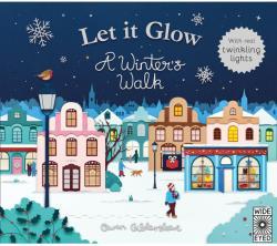 Let it Glow : A Winter's Walk (ISBN: 9781786030306)