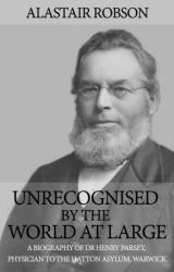 Unrecognised by the World at Large - Alastair Robson (ISBN: 9781788032728)
