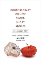 Contemporary Chinese Short-Short Stories - A Parallel Text (ISBN: 9780231181532)