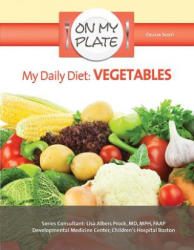 My Daily Diet: Vegetables (ISBN: 9781422231005)