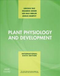 Plant Physiology and Development - Taiz, Lincoln (University of California, Santa Cruz), Zeiger, Eduardo (University of California, Los Angeles), Moller, Ian M. (Aarhus University, Denm (ISBN: 9781605357454)