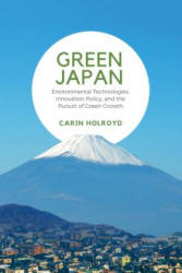 Green Japan - Environmental Technologies, Innovation Policy, and the Pursuit of Green Growth (ISBN: 9781487502225)