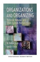 Organizations and Organizing - Rational, Natural and Open Systems Perspectives (ISBN: 9781138091542)