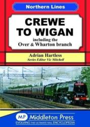 Crewe To Wigan - including Over & Wharton (ISBN: 9781910356128)