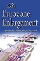Eurozone Enlargement - Prospect of New EU Member States for Euro Adoption (ISBN: 9781634843638)