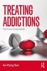 Treating Addictions - Sun, An-Pyng (ISBN: 9781138932500)