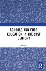 Schools and Food Education in the 21st Century (ISBN: 9780415783798)
