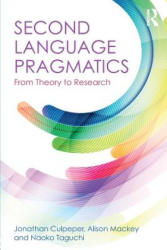 Second Language Pragmatics - From Theory to Research (ISBN: 9781138911772)