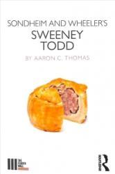 Sondheim and Wheeler's Sweeney Todd - Aaron C. Thomas (ISBN: 9781138678866)