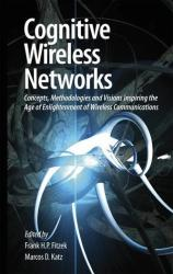 Cognitive Wireless Networks - Frank H. P. Fitzek, Marcos D. Katz (2007)