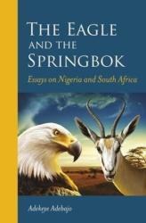 eagle and the springbok - Essays on Nigeria and South Africa (ISBN: 9781928232476)
