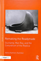 Remaking the Readymade (ISBN: 9781472478160)