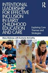 Intentional Leadership for Effective Inclusion in Early Childhood Education and Care, Paperback (ISBN: 9781138092884)