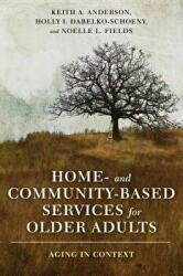 Home- and Community-Based Services for Older Adults - Aging in Context (ISBN: 9780231177696)