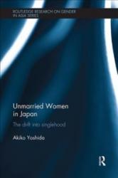 Unmarried Women in Japan - Yoshida, Akiko (ISBN: 9781138604704)