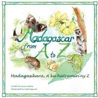 Madagascar from A to Z - Madagasikara A ka hatramin'ny Z (ISBN: 9781944455071)