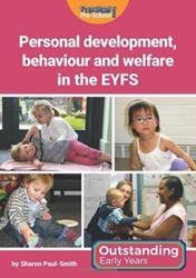 Personal Development, Behaviour and Welfare in the EYFS (ISBN: 9781909280908)