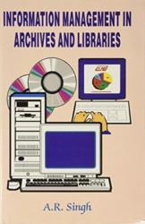 Information Management in Archives and Libraries - A. R. Singh (ISBN: 9788187879015)