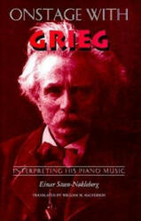 Onstage with Grieg - Interpreting His Piano Music (ISBN: 9780253332486)