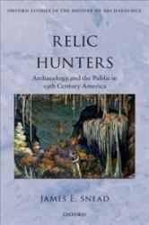 Relic Hunters - Archaeology and the Public in 19th Century America (ISBN: 9780198736271)