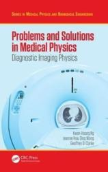 Problems and Solutions in Medical Physics - Diagnostic Imaging Physics (ISBN: 9781482239959)