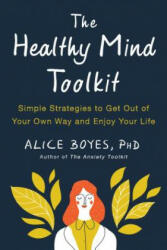 Healthy Mind Toolkit - Quit Sabotaging Your Success and Become Your Best Self (ISBN: 9780143130703)