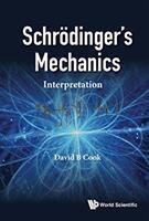 Schrodinger's Mechanics: Interpretation (ISBN: 9781786344908)