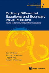 Ordinary Differential Equations and Boundary Value Problems - Volume I: Advanced Ordinary Differential Equations (ISBN: 9789813236455)