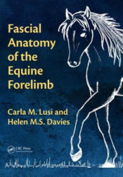 Fascial Anatomy of the Equine Forelimb (ISBN: 9780815387381)