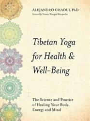 Tibetan Yoga for Health & Well-Being - The Science and Practice of Healing Your Body, Energy and Mind (ISBN: 9781781809785)