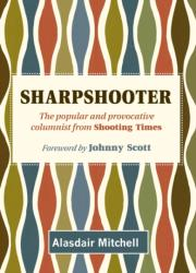Sharpshooter - Alasdair Mitchell (ISBN: 9781846892615)