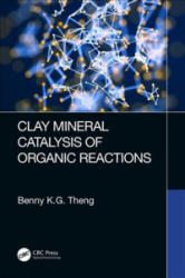 Clay Mineral Catalysis of Organic Reactions (ISBN: 9781498746526)