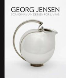 Georg Jensen - Scandinavian Design for Living (ISBN: 9780300232998)