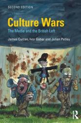 Culture Wars - The Media and the British Left (ISBN: 9781138223035)