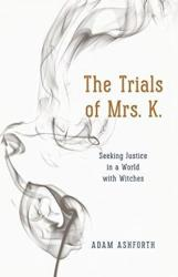 Trials of Mrs. K. - Seeking Justice in a World with Witches (ISBN: 9780226322360)