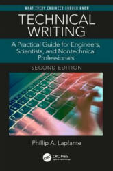 Technical Writing - A Practical Guide for Engineers, Scientists, and Nontechnical Professionals, Second Edition (ISBN: 9781138628106)