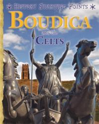 History Starting Points: Boudica and the Celts (ISBN: 9781445163536)